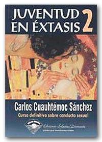 Juventud en extasis 2 dos II Carlos Cuauhtemoc Cautemoc